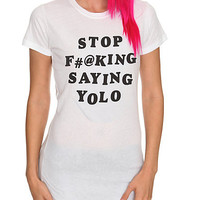 Stop Saying Yolo Girls T-Shirt | Hot Topic