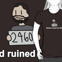 Bread ruined my life. by rydiachacha