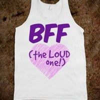 BFF - THE LOUD ONE! TANK