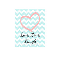 Live Love Laugh Print, Chevron Wall Art, Inspirational Typography Print, Pastel Blue, Pink Heart