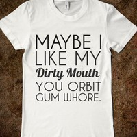 Dirty Mouth-Female White T-Shirt