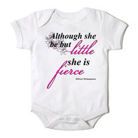 Although She be Little, She is Fierce Onesuit for Baby Girl One Piece Bodysuit