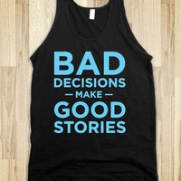 Bad Decisions Good Stories (dark) - RainbowCircus - Skreened T-shirts, Organic Shirts, Hoodies, Kids Tees, Baby One-Pieces and Tote Bags