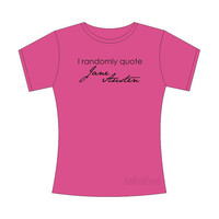 I randomly quote Jane Austen ladies slim fit tshirt by BookFiend