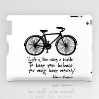 Life is like riding a bicycle... iPad Case by Macrobioticos
