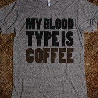 My Blood Type Is Coffee - The Coffee Shop - Skreened T-shirts, Organic Shirts, Hoodies, Kids Tees, Baby One-Pieces and Tote Bags