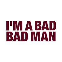 I'm a Bad Bad Man - T-shirt