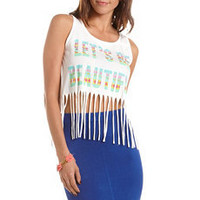 """Let's Be Beautiful"" Graphic Fringe Tank: Charlotte Russe"