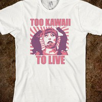 TOO KAWAII - Kawaii - Skreened T-shirts, Organic Shirts, Hoodies, Kids Tees, Baby One-Pieces and Tote Bags