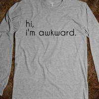 hi, im awkward  - Nina's Shop - Skreened T-shirts, Organic Shirts, Hoodies, Kids Tees, Baby One-Pieces and Tote Bags