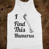 I Find This Humerus - Tee-K's - Skreened T-shirts, Organic Shirts, Hoodies, Kids Tees, Baby One-Pieces and Tote Bags