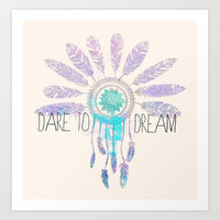 Dare To Dream Art Print by Sara Eshak