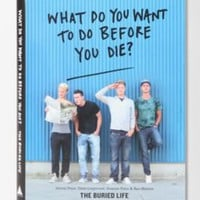 UrbanOutfitters.com > What Do You Want To Do Before You Die By The Buried Life
