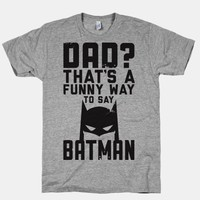 Dad is Batman | HUMAN