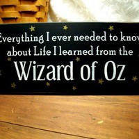 Everything I Ever Needed To Know...Wizard of Oz Sign | CountryWorkshop - Folk Art &amp; Primitives on ArtFire