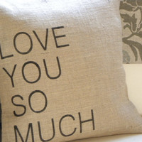 I love you so much burlap pillow cover by TheNestUK on Etsy