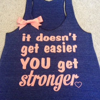 It Doesn't Get Easier Racerback Tank