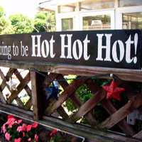 "Hot Tub Sign, Pool Sign, Bathroom art,  handpainted sign, large 6 x 36  - "" It's going to be HOT HOT HOT ""  - Primitive Folk Art wooden sign"