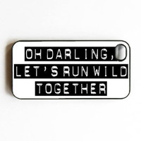 iphone 4 case Oh Darling Let's Runaway Together by MursBlanc