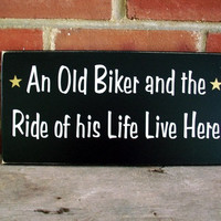 Wood Sign Motorcycle An Old Biker Ride of his Life Live Here Painted Plaque