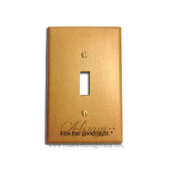 Always Kiss Me Goodnight - Handmade Switch Plate