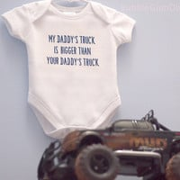 My Daddy's Truck is Bigger Than Your Daddy's Truck Onsie Toddler Baby Boy Onesuit Embroidered