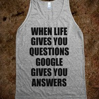 WHEN LIFE GIVES YOU QUESTIONS GOOGLE GIVES YOU ANSWERS - underlinedesigns