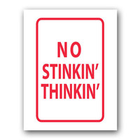 No Stinkin' Thinkin' Inspirational Print by SarahSchmidDesigns