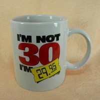 I Am Not Thirty Just 2995 Coffee Mug His or Her by MugQuotes