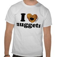 I love nuggets shirt from Zazzle.com