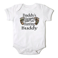Daddy's New Hunting Buddy Funny  Baby Girl or Boy Onesuit Bodysuit