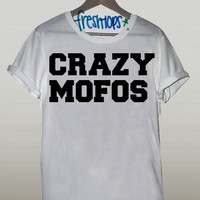 CRAZY MOFOS | fresh-tops.com