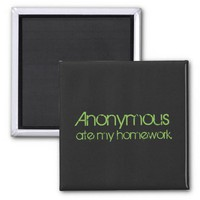 Anonymous Ate My Homework! Refrigerator Magnets from Zazzle.com