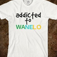 addicted to wanelo - Julianne's Apparel - Skreened T-shirts, Organic Shirts, Hoodies, Kids Tees, Baby One-Pieces and Tote Bags