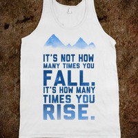 It's Not How Many TImes You Fall...(tank) - Shirts to Motivate - Skreened T-shirts, Organic Shirts, Hoodies, Kids Tees, Baby One-Pieces and Tote Bags