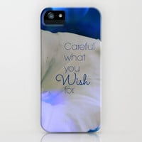 Careful What You Wish For iPhone & iPod Case by RDelean