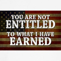 You are not ENTITLED to what Shirt on CafePress.com