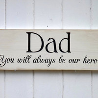 Dad Our Hero Carved Wood Sign