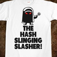The Hash Slinging Slasher! | Skreened T-shirts