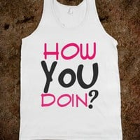 How You Doin? Joey Tribbiani/Friends Unisex Tank Top - Skreened