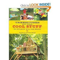 Treehouses and other Cool Stuff: 50 Projects You Can Build [Paperback]