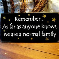 Remember We Are A Normal Family Wood Sign Painted | CountryWorkshop - Folk Art & Primitives on ArtFire