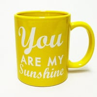 You are my Sunshine Coffee Mug- double sided