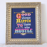 Good Things Happen to Those Who Hustle - Cross stitch sampler pattern PDF