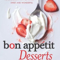 Bon Appetit Desserts: The Cookbook for All Things Sweet and Wonderful:Amazon:Books