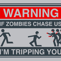 If Zombies Chase Us I'm Tripping You T-Shirt | SnorgTees
