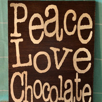 Spring Sale Peace Love Chocolate Unique by everlastingdoodle