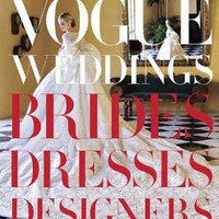 Vogue Weddings: Brides, Dresses, Designers:Amazon:Books