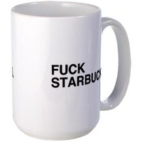 Fuck Starbucks Mug	 What the fuck should I make for dinner store