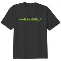 Psych Wait For Iiiiiit Men's T-Shirt